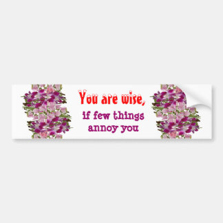 Being Wise - Words of wisdom Bumper Stickers