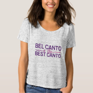 Bel canto is the best canto T-Shirt