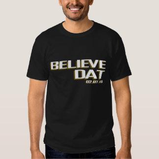 Beleive DAT Tee Shirts