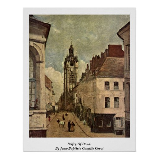 Belfry Of Douai By Jean-Baptiste Camille Corot Poster