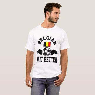 belgian soccer do it better T-Shirt