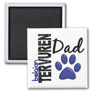 Belgian Tervuren Dad 2 Square Magnet