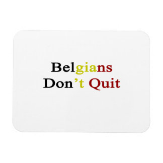 Belgians Don t Quit Flexible Magnets