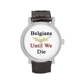 Belgians Fight Until We Die Wristwatches