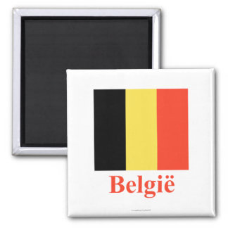 Belgium Flag with Name in Dutch Square Magnet