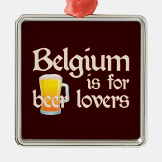 Belgium is for Beer Lovers Christmas Ornament