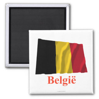 Belgium Waving Flag with Name in Dutch Square Magnet