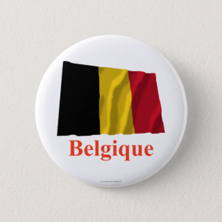 Belgium Waving Flag with Name in French 6 Cm Round Badge