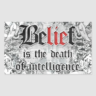 Belief is the Death of Intelligence Rectangle Sticker