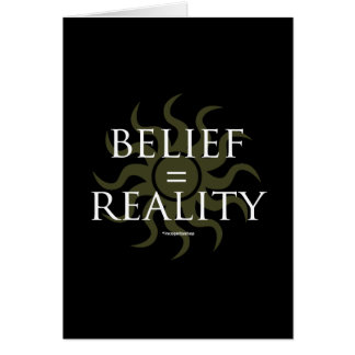 Belief Reality Greeting Card