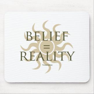 Belief = Reality Mousepad