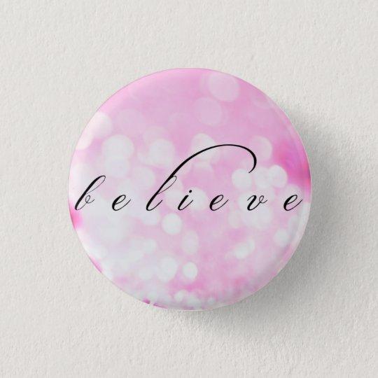 Believe 3 Cm Round Badge