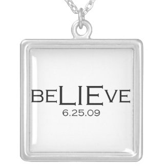 beLIEve 6.25.09 Silver Plated Necklace