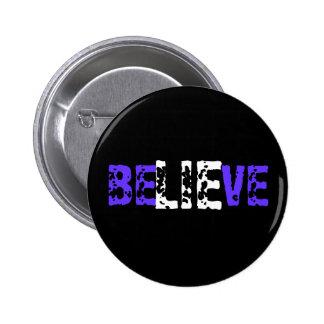 BeLIEve 6 Cm Round Badge