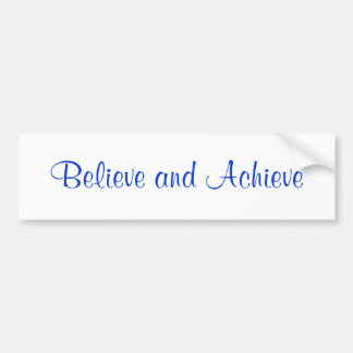 Believe Achieve Bumper Sticker