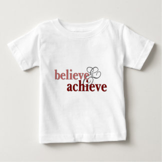 Believe and Achieve Baby T-Shirt