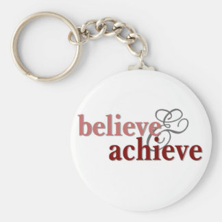 Believe and Achieve Basic Round Button Key Ring