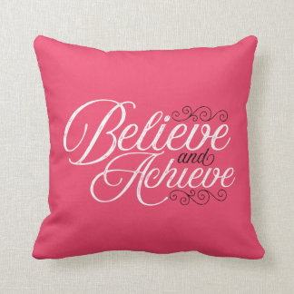 Believe and Achieve Pink Throw Pillow