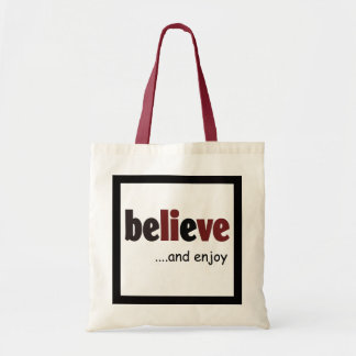 Believe - be live....and enjoy tote bag