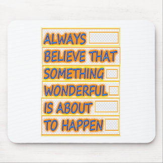 BELIEVE Belief Wonderful Times : UNIQUE Artistic G Mouse Pad