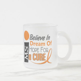 BELIEVE DREAM HOPE Multiple Sclerosis T-Shirts & A Frosted Glass Mug