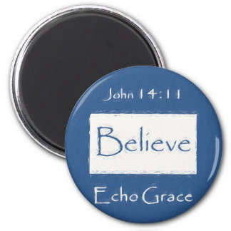 Believe from Echo Grace 6 Cm Round Magnet