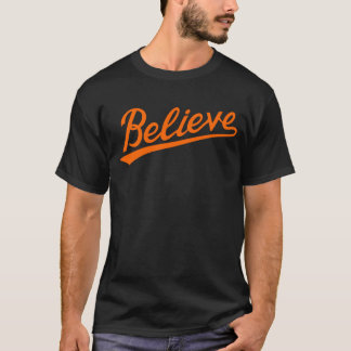 BELIEVE HON T-Shirt