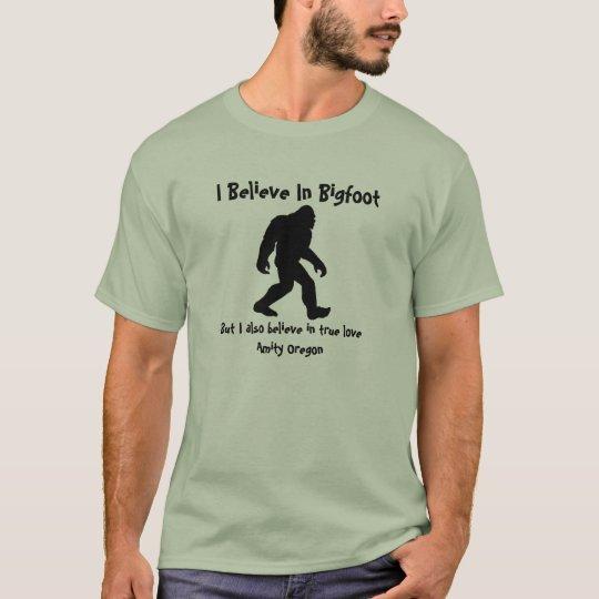 Believe in Bigfoot T-Shirt