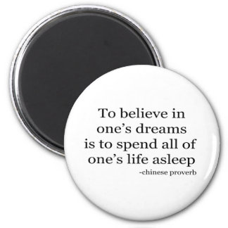 Believe in Dreams quote Refrigerator Magnet
