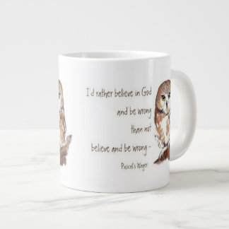Believe in God, Pascal's Wager, Wise Owl Quote Jumbo Mug