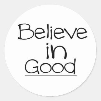 Believe in Good Round Sticker