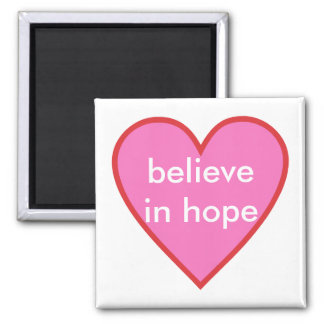 believe in hope square magnet