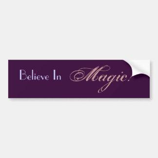 Believe In Magic! Bumper Sticker