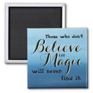 Believe in Magic Magnet