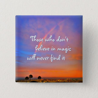 """Believe in magic"" quote rainbow sunrise photo 15 Cm Square Badge"