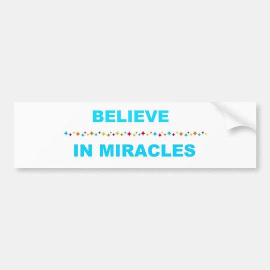 Believe in Miracles Bumper Sticker