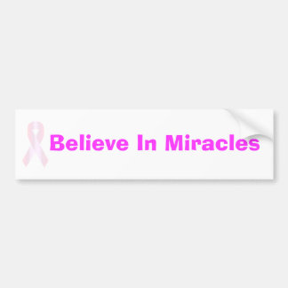 Believe In Miracles - Bumper Sticker