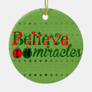 Believe in Miracles Round Ceramic Decoration