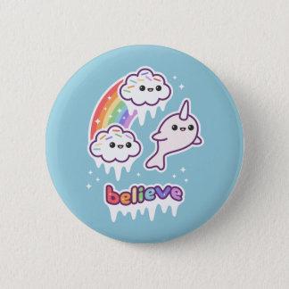 Believe in Narwhals 6 Cm Round Badge
