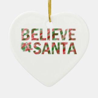 BELIEVE IN SANTA CHRISTMAS ORNAMENTS