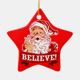 Believe In Santa Claus Christmas Ornament