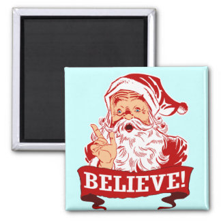 Believe In Santa Claus Refrigerator Magnet