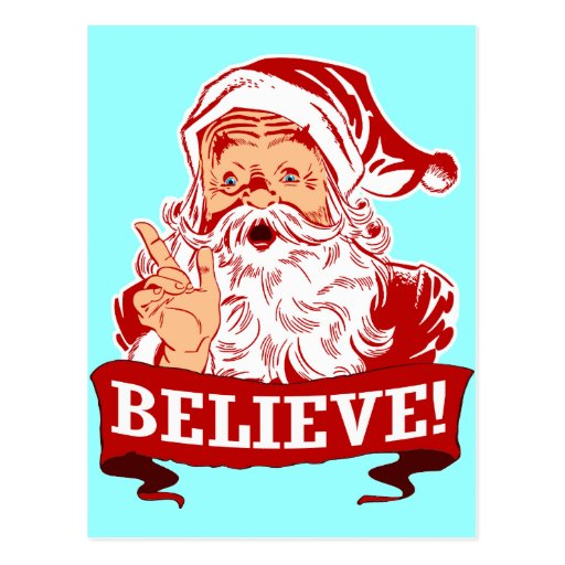 Believe In Santa Claus Post Cards