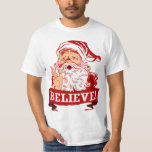 Believe In Santa Claus Shirt