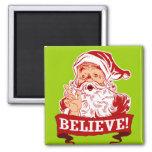 Believe In Santa Claus Square Magnet