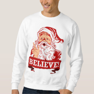 Believe In Santa Claus Sweatshirt