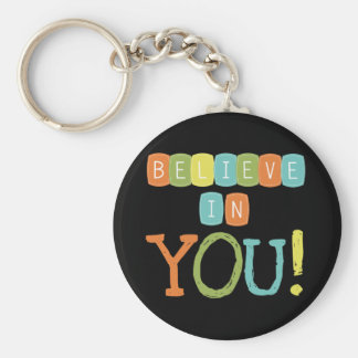 Believe in YOU Basic Round Button Key Ring