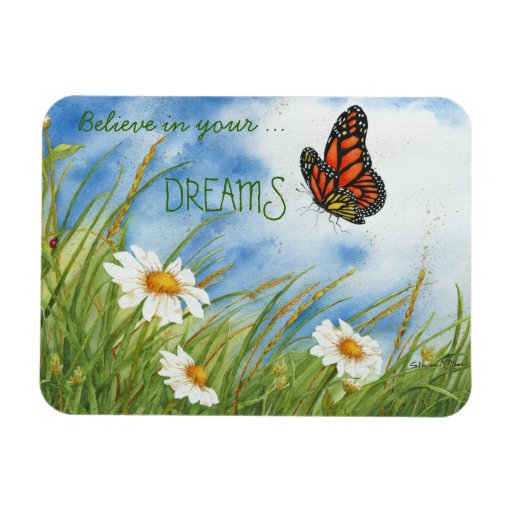 Believe in Your Dream - Monarch Butterfly - Magnet