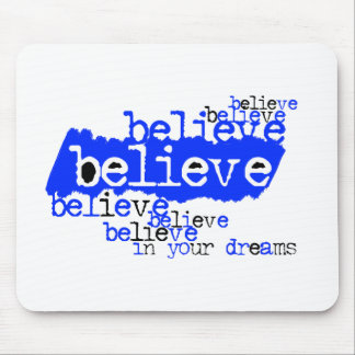 Believe in your dreams blue mousepads