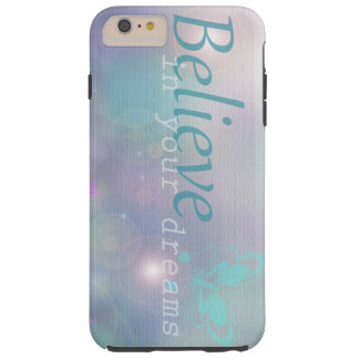 Believe in your Dreams Cellphone Case